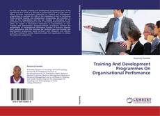Bookcover of Training And Development Programmes On Organisational Perfomance