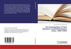 Bookcover of An Investigation of Van Diemen's Land Defamation cases, 1805-1835
