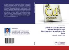 Bookcover of Effect of Cadmium on Hematological and Biochemical Alterations in Rats