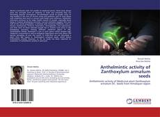 Portada del libro de Anthelmintic activity of Zanthoxylum armatum seeds