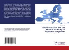 Buchcover von Fiscal Federalism and the Political Economy of Eurozone Integration