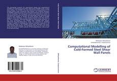 Bookcover of Computational Modelling of Cold-Formed Steel Shear Wall Panels