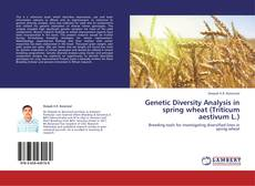 Bookcover of Genetic Diversity Analysis in spring wheat (Triticum aestivum L.)