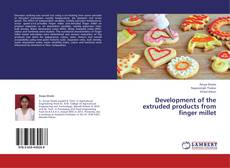 Capa do livro de Development of the extruded products from finger millet
