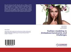 Bookcover of Fashion modeling in Zimbabwe:Constraints and Challenges