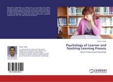 Bookcover of Psychology of Learner and Teaching Learning Process