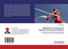 Borítókép a  Plyometric Training: An Impact on Young Cricketers - hoz