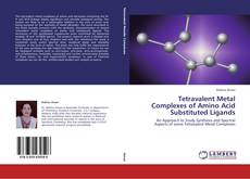Tetravalent Metal Complexes of Amino Acid Substituted Ligands的封面