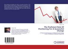 Capa do livro de The Proficient Role Of Positioning For A Successful Change