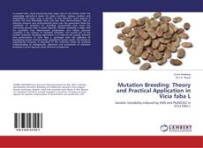 Couverture de Mutation Breeding: Theory and Practical Application in Vicia faba L
