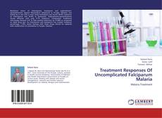 Portada del libro de Treatment Responses Of Uncomplicated Falciparum Malaria