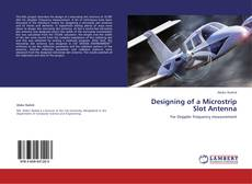 Bookcover of Designing of a Microstrip Slot Antenna