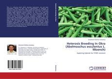Bookcover of Heterosis Breeding In Okra (Abelmoschus esculentus L. Moench)