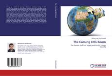 Bookcover of The Coming LNG Boom