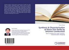 Synthesis & Characterization of Nano Zinc Oxide by Solution Combustion kitap kapağı