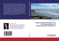 Bookcover of Experimental Research on the Remediation of Contaminated Sediments