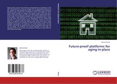 Bookcover of Future-proof platforms for aging-in-place