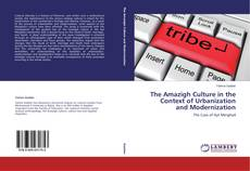 Bookcover of The Amazigh Culture in the Context of Urbanization and Modernization