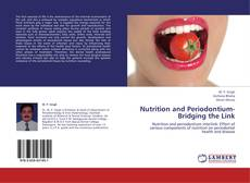 Bookcover of Nutrition and Periodontium- Bridging the Link