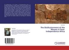 Capa do livro de The Disillusionment of the Masses in Post-Independence Africa