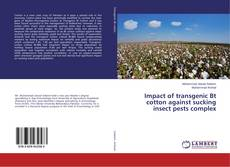 Bookcover of Impact of transgenic Bt cotton against sucking insect pests complex