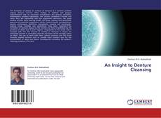 Bookcover of An Insight to Denture Cleansing