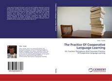 Bookcover of The Practice Of Cooperative Language Learning