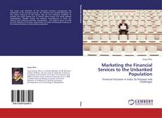 Couverture de Marketing the Financial Services to the Unbanked Population