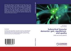 Bookcover of Subcortical Vascular dementia: gait, equilibrium   and apathy