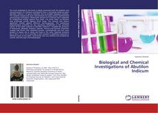 Couverture de Biological and Chemical Investigations of Abutilon Indicum