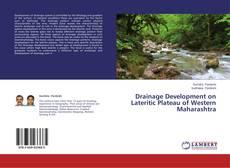 Bookcover of Drainage Development on Lateritic Plateau of Western Maharashtra