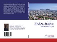 Bookcover of A Review Of Governance And Poverty Reduction In Tema Metropolis