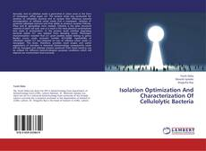 Buchcover von Isolation Optimization And Characterization Of Cellulolytic Bacteria