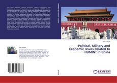 Political, Military and Economic Issues Related to HUMINT in China的封面