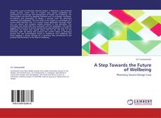 Bookcover of A Step Towards the Future of Wellbeing