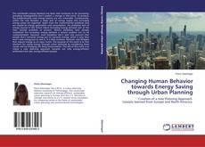 Copertina di Changing Human Behavior towards Energy Saving through Urban Planning