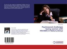 Buchcover von Psychosocial challenges facing women with HIV/AIDS in Nakuru,Kenya