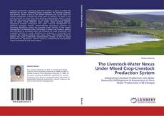 Buchcover von The Livestock-Water Nexus Under Mixed Crop-Livestock Production System