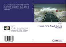 Portada del libro de Hedge Fund Regulation via Basel III