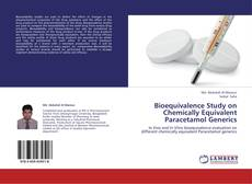 Bioequivalence Study on Chemically Equivalent Paracetamol Generics kitap kapağı