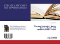 Bookcover of Thermodynamics of Human Serum Albumin with Thymoquinone Complex