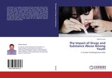 Capa do livro de The Impact of Drugs and Substance Abuse Among Youth