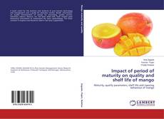Bookcover of Impact of period of maturity on quality and shelf life of mango
