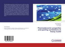Bookcover of Thermodynamic properties and pairing correlations in heavy nuclei