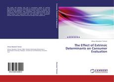 Bookcover of The Effect of Extrinsic Determinants on Consumer Evaluation