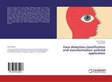 Bookcover of Face detection,classification and transformation android application