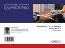 Bookcover of Embedding QoS in Wireless Mesh routing