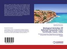Biological Activities Of Selected Seaweeds From Tamilnadu Coast, India的封面