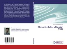 Bookcover of Alternative Policy of Foreign Trade