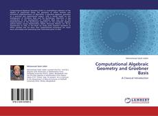 Borítókép a  Computational Algebraic Geometry and Groebner Basis - hoz